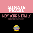 New York & Family (Live On The Ed Sullivan Show, January 18, 1970)/Minnie Pearl