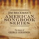 Jim Brickman's American Songbook Collection: The Music Of George Gershwin/Jim Brickman