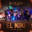 El Nini (Jueves Negro)/Enigma Norteño