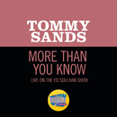 More Than You Know (Live On The Ed Sullivan Show, May 10, 1959)/Tommy Sands