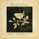 Evensong - Hymns And Lullabies At The Close Of Day/Keith & Kristyn Getty