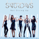 Not Giving Up/The Saturdays