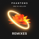 One In A Million (Remixes)/Phantoms