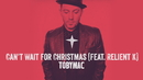 Can't Wait For Christmas (Audio) (feat. Relient K)/TobyMac