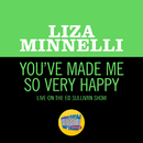 You've Made Me So Very Happy (Live On The Ed Sullivan Show, May 18, 1969)/Liza Minnelli