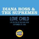 Love Child (Live On The Ed Sullivan Show, September 29, 1968)/Diana Ross