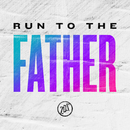 Run To The Father/Seventh Day Slumber