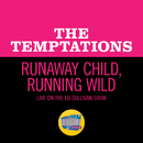 Runaway Child, Running Wild/The Temptations
