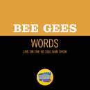 Words (Live On The Ed Sullivan Show, March 17, 1968)/Bee Gees