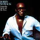 Someday We'll All Be Free (Remastered)/Bobby Womack
