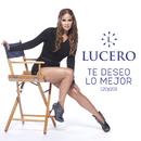 Te Deseo Lo Mejor (20y20)/Lucero