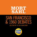 San Francisco & 1960 Debates (Live On The Ed Sullivan Show, October 16, 1960)/Mort Sahl