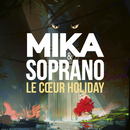 Le Coeur Holiday (feat. Soprano)/MIKA
