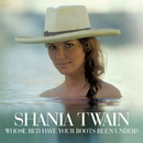 Whose Bed Have Your Boots Been Under?/Shania Twain