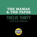 Twelve Thirty (Live On The Ed Sullivan Show, June 22, 1968)/The Mamas & The Papas