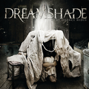 What Silence Hides/Dreamshade
