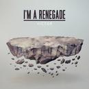 I'm a Renegade/Victor