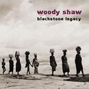 Blackstone Legacy/Woody Shaw