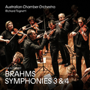 Brahms: Symphonies 3 and 4/Australian Chamber Orchestra, Richard Tognetti