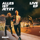 Alles ist jetzt Live EP/Bosse