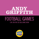 Football Games (Live On The Ed Sullivan Show, January 10, 1954)/Andy Griffith