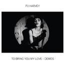 To Bring You My Love - Demos/PJ Harvey