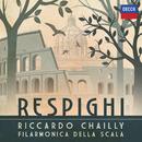 Respighi/Orchestra Filarmonica Della Scala, Riccardo Chailly