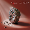 Foiled For The Last Time/Blue October
