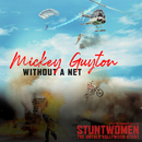 Without A Net (From the Documentary Film 'Stuntwomen: The Untold Hollywood Story')/Mickey Guyton