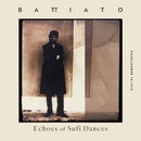 Echoes Of Sufi Dances (Remastered)/Franco Battiato