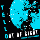 Out Of Sight (Oliver Nelson Remix)/Yello