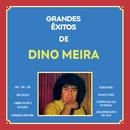 Grandes Êxitos De Dino Meira/Dino Meira