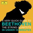Beethoven: The String Quartets in under 10 minutes/Amadeus Quartet