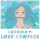 Lose Control/Sabrina