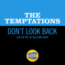 Don't Look Back (Live On The Ed Sullivan Show, November 19, 1967)/The Temptations