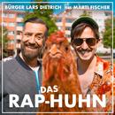 Das Rap-Huhn (feat. Marti Fischer)/Bürger Lars Dietrich