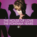 The Fontana Years/The House Of Love