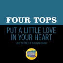 Put A Little Love In Your Heart (Live On The Ed Sullivan Show, November 8, 1970)/Four Tops