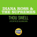 Thou Swell (Live On The Ed Sullivan Show, November 19, 1967)/Diana Ross