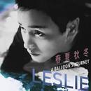 Chun Xia Qiu Dong A Balloon's Journey/Leslie Cheung