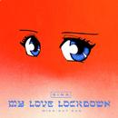 My Love Lockdown (Midnight Sun)/Sina