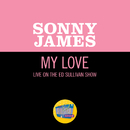 My Love (Live On The Ed Sullivan Show, May 10, 1970)/Sonny James