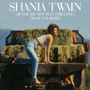 (If You're Not In It For Love) I'm Outta Here!/Shania Twain