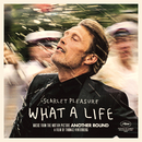 """What A Life (From the Motion Picture """"Another Round"""")/Scarlet Pleasure"""