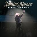 Live at the Ryman/Justin Moore