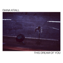 This Dream Of You/Diana Krall