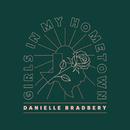 Girls In My Hometown/Danielle Bradbery