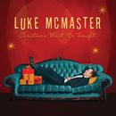 Christmas Must Be Tonight/Luke McMaster