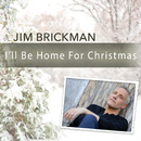 I'll Be Home For Christmas/Jim Brickman