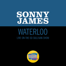 Waterloo (Live On The Ed Sullivan Show, May 10, 1970)/Sonny James